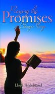 Praying the Promises Changes Things eBook