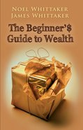 The Beginner's Guide to Wealth eBook