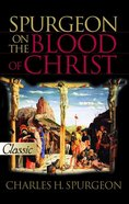Spurgeon on the Blood of Christ (Pure Gold Classics Series) eBook