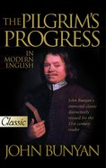 Pilgrim's Progress in Modern English (Pure Gold Classics Series) eBook