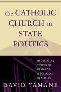 The Catholic Church in State Politics eBook