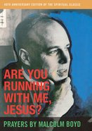 Are You Running With Me, Jesus? eBook