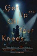 Get Up Off Your Knees eBook