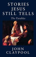 Stories Jesus Still Tells eBook
