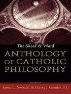 The Sheed and Ward Anthology of Catholic Philosophy eBook