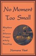 No Moment Too Small eBook