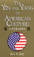 The Yin and Yang of American Culture eBook