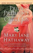 Pride, Prejudice and Cheese Grits (Jane Austen Takes The South Series) eBook