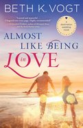Almost Like Being in Love (Destination Wedding Series) Paperback