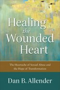 Healing the Wounded Heart eBook
