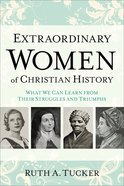Extraordinary Women of Christian History eBook