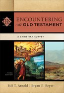 Encountering the Old Testament (Encountering Biblical Studies) (Encountering Biblical Studies Series) eBook