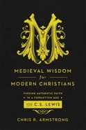 Medieval Wisdom For Modern Christians eBook