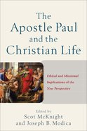 The Apostle Paul and the Christian Life: Ethical and Missional Implications of the New Perspective eBook