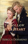 To Follow Her Heart (#03 in The Southold Chronicles Series) eBook