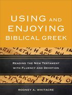 Using and Enjoying Biblical Greek eBook