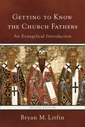 Getting to Know the Church Fathers eBook