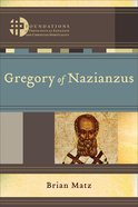 Gregory of Nazianzus (Foundations of Theological Exegesis and Christian Spirituality) (Foundations Of Theological Exegesis And Christian Spirituality eBook