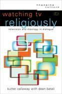 Watching Tv Religiously (Engaging Culture) (Engaging Culture Series) eBook