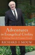 Adventures in Evangelical Civility eBook