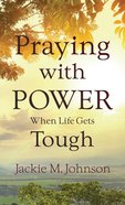 Praying With Power When Life Gets Tough eBook