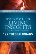 Insights on 1 & 2 Thessalonians (#10 in Swindolls Living Insights New Testament Commentary Series)