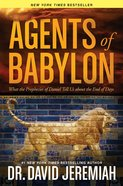 Agents of Babylon: What the Prophecies of Daniel Tell Us About the End of Days eBook