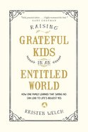 Raising Grateful Kids in An Entitled World eBook