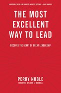 The Most Excellent Way to Lead eBook