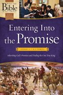 Entering Into the Promise: Joshua Through 1 & 2 Samuel (What The Bible Is All About Bible Study Series) eBook