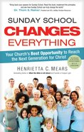 Sunday School Changes Everything (What The Bible Is All About Bible Study Series) eBook