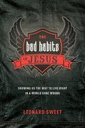 The Bad Habits of Jesus eBook