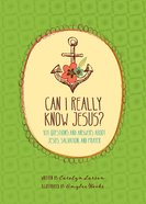 Can I Really Know Jesus? eBook