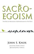 Sacro-Egoism: The Rise of Religious Individualism in the West Paperback