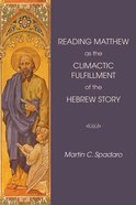 Reading Matthew as the Climactic Fulfillment of the Hebrew Story eBook