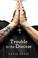 Trouble in the Diocese
