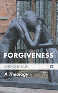 Forgiveness - a Theology (#19 in Cascade Companions Series) eBook