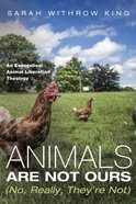 Animals Are Not Ours (No, Really, They'Re Not) eBook
