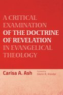 A Critical Examination of the Doctrine of Revelation in Evangelical Theology eBook