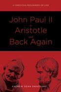 John Paul II to Aristotle and Back Again eBook