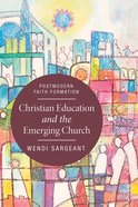 Christian Education and the Emerging Church eBook