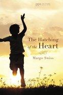The Hatching of the Heart eBook