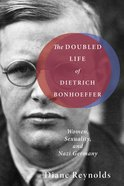The Doubled Life of Dietrich Bonhoeffer eBook