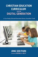 Christian Education Curriculum For the Digital Generation eBook