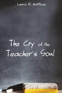 The Cry of the Teacher's Soul eBook