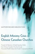 English Ministry Crisis in Chinese Canadian Churches eBook