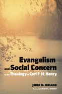 Evangelism and Social Concern in the Theology of Carl F. H. Henry eBook