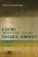 A Distinct Twenty-First Century Pentecostal Hermeneutic eBook