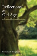 Reflections on Old Age eBook