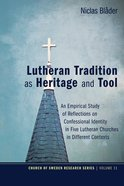 Lutheran Tradition as Heritage and Tool eBook